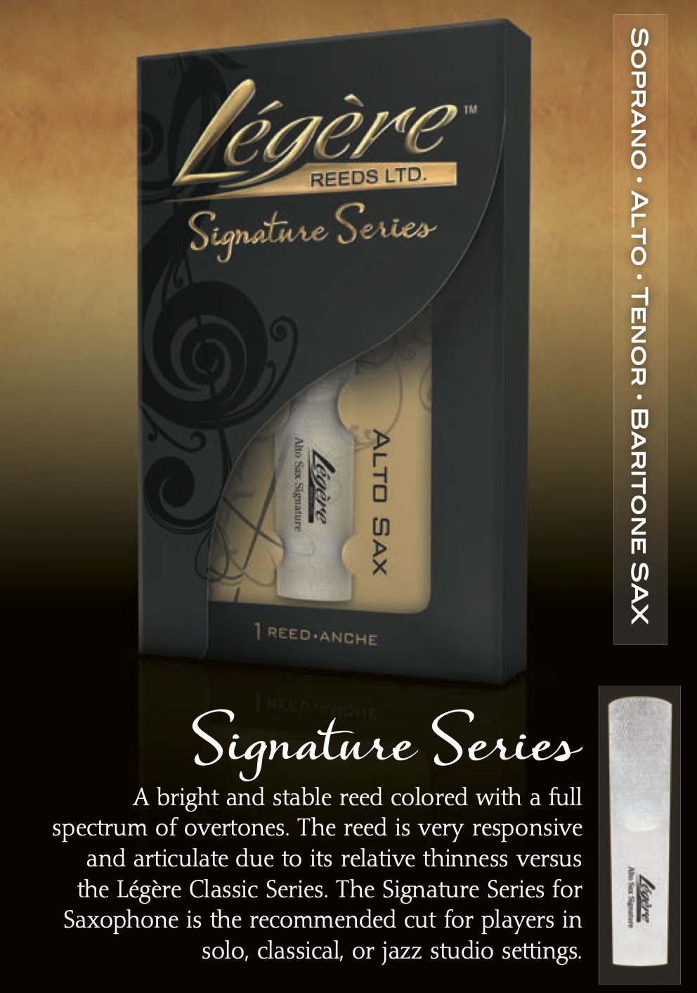 I use the SIGNATURE SERIES Légère Reeds for Alto Saxophone with a Selmer C* mouthpiece